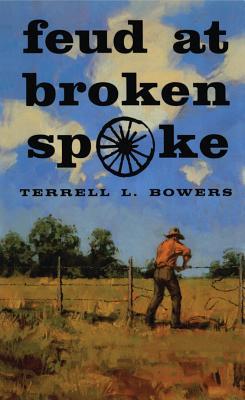 Feud at Broken Spoke - Bowers, Terrell L
