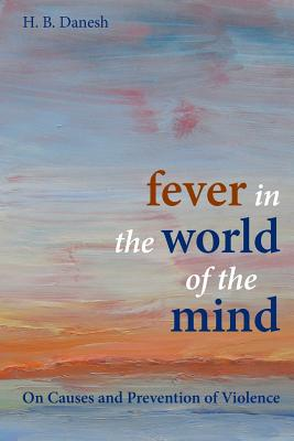 Fever in the World of the Mind - Danesh, H> B