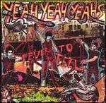 Fever to Tell [UK Bonus Track] - Yeah Yeah Yeahs