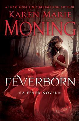 Feverborn - Moning, Karen Marie