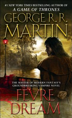 Fevre Dream - Martin, George R R