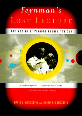Feynman's Lost Lecture: The Motion of Planets Around the Sun - Goodstein, David