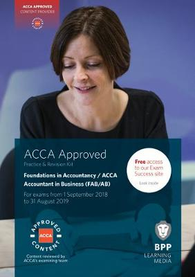 FIA Foundations of Accountant in Business FAB (ACCA F1): Practice and Revision Kit - BPP Learning Media