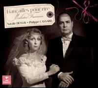 Fiançailles pour rire - Laurent Naouri (baritone); Natalie Dessay (soprano); Philippe Cassard (piano); Quatuor Ébène
