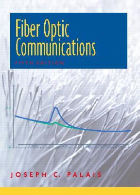 Fiber Optic Communications - Palais, Joseph C