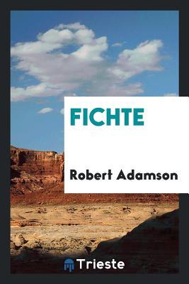 Fichte - Adamson, Robert