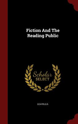 Fiction and the Reading Public - Leavis, Qd