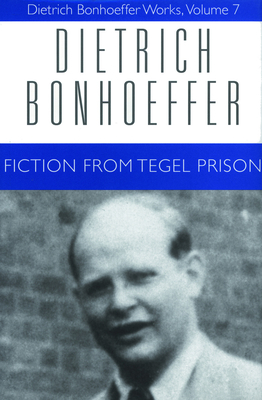 Fiction from Tegel Prision - Bonhoeffer, Dietrich, and Todt, Ilse (Editor), and Bethge, Renate (Editor)