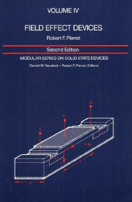Field Effect Devices: Volume IV - Pierret, Robert F
