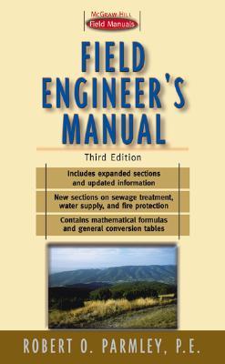 Field Engineer's Manual - Parmley, Robert O, President
