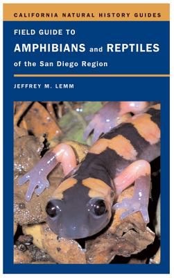 Field Guide to Amphibians and Reptiles of the San Diego Region - Lemm, Jeffrey M