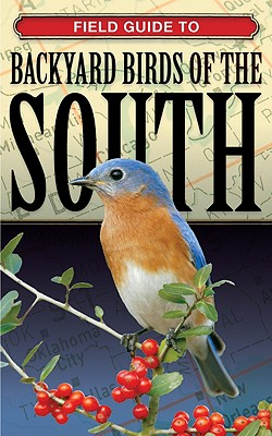 Field Guide to Backyard Birds of the South - Cool Springs Press