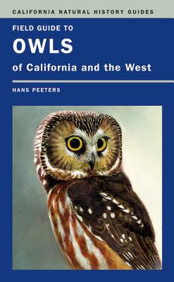 Field Guide to Owls of California and the West - Peeters, Hans J