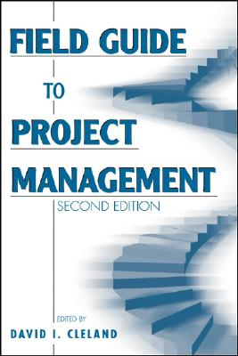 Field Guide to Project Management - Cleland, David I (Editor)