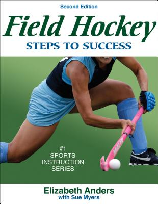 Field Hockey: Steps to Success - Anders, Elizabeth, and Myers, Susan
