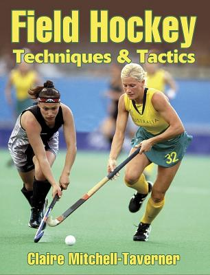 Field Hockey Techniques & Tactics - Mitchell-Taverner, Claire, Ms.
