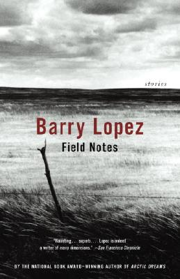 Field Notes: The Grace Note of the Canyon Wren - Lopez, Barry