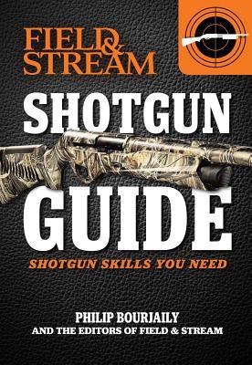 Field & Stream Shotgun Guide: Shotgun Skills You Need - Bourjaily, Phil