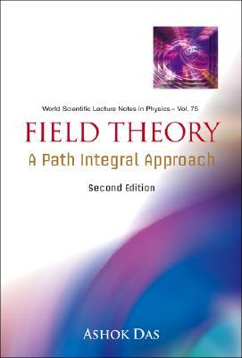 Field Theory: A Path Integral Approach - Das, Ashok