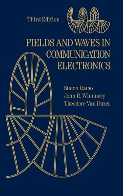 Fields and Waves in Communication Electronics - Ramo, Simon, Doctor, and Whinnery, John R, and Van Duzer, Theodore
