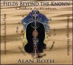 Fields Beyond The Known: Chakra Activation