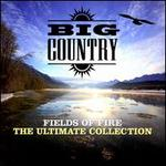 Fields of Fire: The Ultimate Collection - Big Country