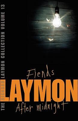 Fiends. - Laymon, Richard