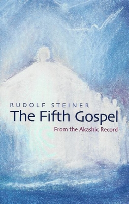 Fifth Gospel - Steiner, Rudolf, Dr., and Meuss, Anna (Translated by)