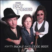 Fifty Bucks and Free Beer - The Fat Tones