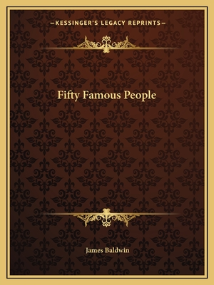 Fifty Famous People - Baldwin, James, PhD