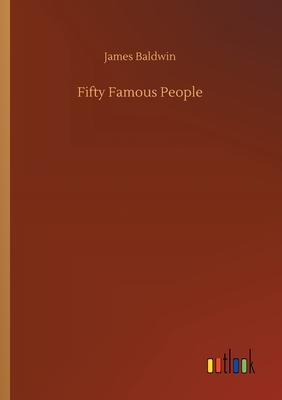 Fifty Famous People - Baldwin, James