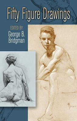 Fifty Figure Drawings - Bridgman, George B (Editor)