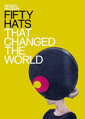 Fifty Hats That Changed the World - Design Museum