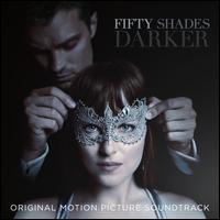 Fifty Shades Darker [Original Motion Picture Soundtrack] - Original Soundtrack