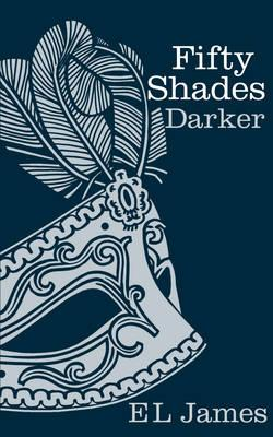 Fifty Shades Darker - James, E. L.
