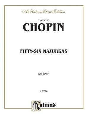 Fifty-Six Mazurkas - Chopin, Frederic (Composer)