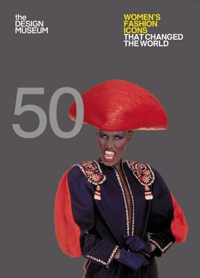 Fifty Women's Fashion Icons that Changed the World: Design Museum Fifty - Cochrane, Lauren