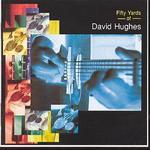 Fifty Yards of David Hughes