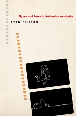 Figure and Force in Animation Aesthetics - Pierson, Ryan
