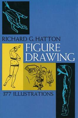 Figure Drawing - Hatton, Richard G, and Art Instruction