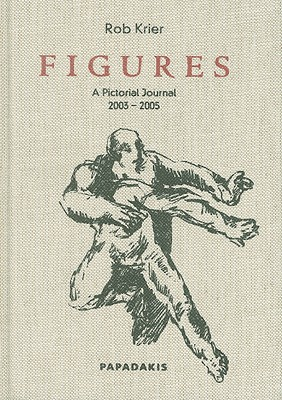 Figures: A Pictorial Journal, 2003-2005 - Krier, Rob