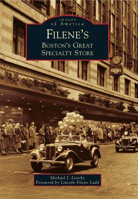Filene's: Boston's Great Specialty Store - Lisicky, Michael J