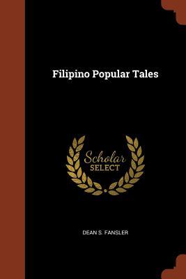 Filipino Popular Tales - Fansler, Dean S