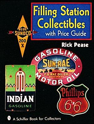 Filling Station Collectibles with Price Guide - Pease, Rick