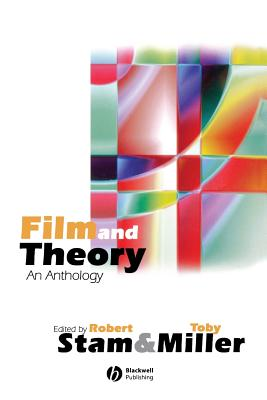 Film and Theory: An Anthology - Stam, Robert (Editor), and Miller, Toby, Professor (Editor)