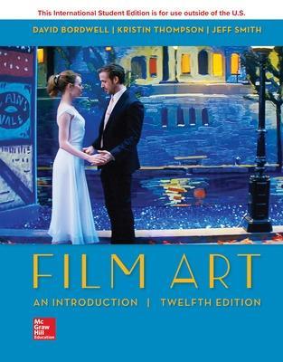 Film Art: An Introduction - Bordwell, David, and Thompson, Kristin, and Smith, Jeff