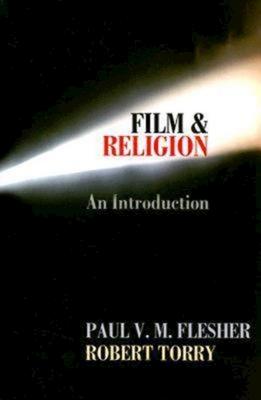 Film & Religion - Flesher, Paul V M, and Torry, Robert