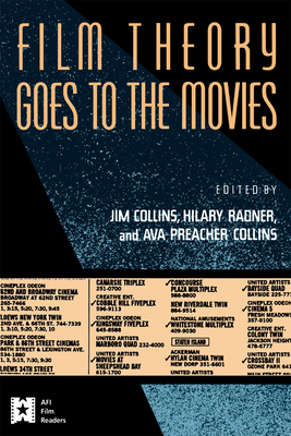 Film Theory Goes to the Movies: Cultural Analysis of Contemporary Film - Collins, James C (Editor), and Collins, Ava (Editor), and Radner, Hilary (Editor)