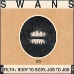 Filth/Body to Body, Job to Job