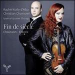 Fin de Sèicle: Chausson, Franck